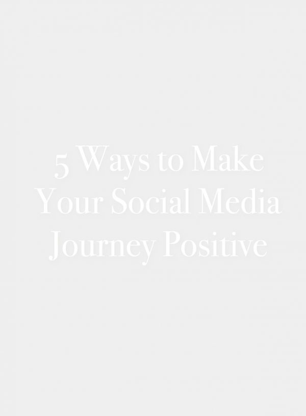 5 Ways to Make Your Social Media Journey Positive